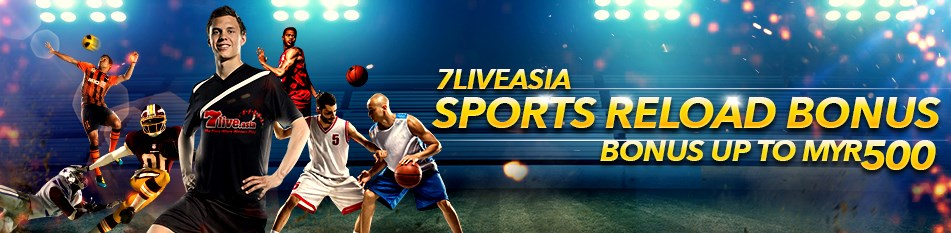 7Liveasia Sports Reload Bonus Up To Myr500